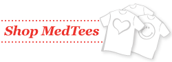 Click here to shop for your MedTees